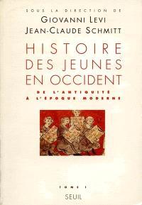 L'histoire des jeunes en Occident. Volume 1, De l'Antiquité à l'époque moderne