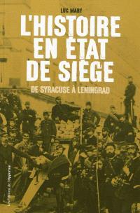 L'histoire en état de siège : de Syracuse à Leningrad