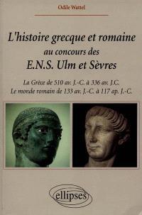 L'histoire grecque et romaine au concours des ENS Ulm et Sèvres : la Grèce de 510 av. J.-C. à 336 av. J.-C., le monde romain de 133 av. J.-C. à 117 apr. J .-C.