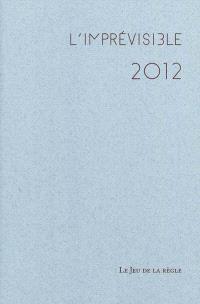 L'Imprévisible 2012 : registre des jours