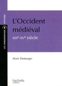L'Occident médiéval : XIIIe-XVe siècle