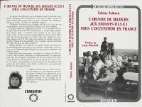 L'Oeuvre de secours aux enfants (OSE) sous l'Occupation en France : du légalisme à la Résistance, 1940-1944