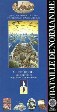 La bataille de Normandie : guide officiel Espace historique de la bataille de Normandie