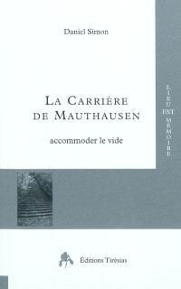 La carrière de Mauthausen : accommoder le vide