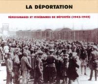 La déportation : témoignages et itinéraires de déportés, 1942-1945
