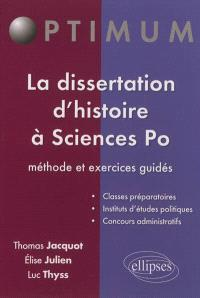 La dissertation d'histoire à Sciences-Po : méthode et exercices guidés