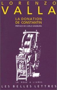 La Donation de Constantin : Sur la donation de Constantin, à lui faussement attribuée et mensongère