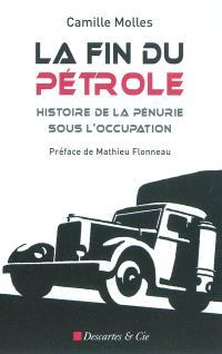 La fin du pétrole : histoire de la pénurie sous l'Occupation