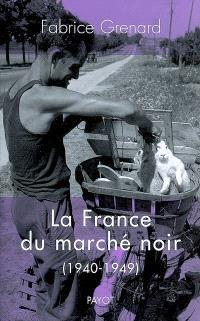 La France du marché noir (1940-1949)