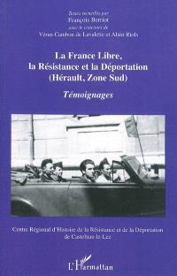 La France libre, la Résistance et la déportation : Hérault, zone Sud : témoignages