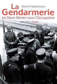 La gendarmerie en Deux-Sèvres sous l'Occupation