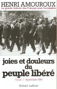 La Grande histoire des Français sous l'Occupation : 1939-1945. Volume 8, Joies et douleurs du peuple libéré : 6 juin-1er septembre 1944