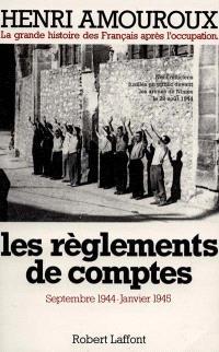 La grande histoire des Français après l'Occupation. Volume 9, Les règlements de comptes : septembre 1944-janvier 1945