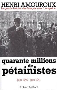 La Grande histoire des Français sous l'Occupation : 1939-1945. Volume 2, Quarante millions de pétainistes : juin 1940-juin 1941