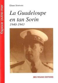 La Guadeloupe en tan Sorin : 1940-1943