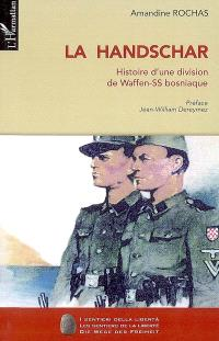 La Handschar : histoire d'une division de Waffen-SS bosniaque