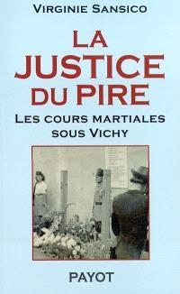 La justice du pire : les cours martiales sous Vichy