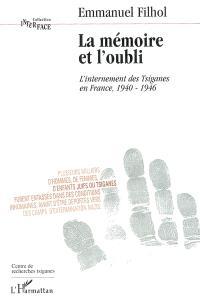 La mémoire et l'oubli : l'internement des Tsiganes en France, 1940-1946