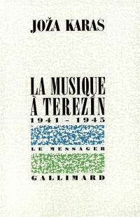 La musique à Terezin : 1941-1945