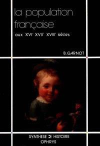 La Population française aux XVIe, XVIIe, XVIIIe siècles