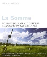 La Somme : paysages de la Grande Guerre = landscapes of the Great War