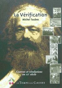 La vérification : guerres et révolutions au XXe siècle