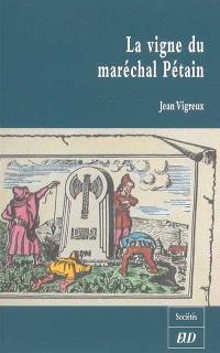 La vigne du maréchal Pétain ou Un faire-valoir bourguignon de la Révolution nationale