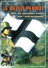 Le Bezen Perrot : 1944, des nationalistes bretons sous l'uniforme allemand