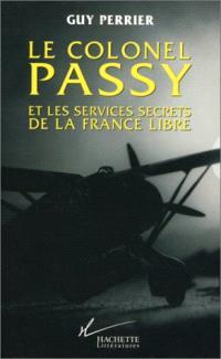 Le colonel Passy et les services secrets en France libre