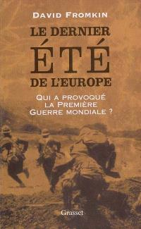 Le dernier été de l'Europe : qui a provoqué la Première Guerre mondiale ?