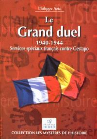 Le grand duel : 1940-1944, Services spéciaux français contre Gestapo