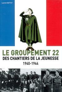 Le groupement 22 des Chantiers de la jeunesse : 1940-1944