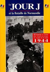 Le jour J et la bataille de Normandie : déroulement et cartes des opérations du 6 juin au 21 août 1944