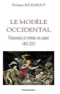 Le modèle occidental : naissance et remise en cause, 1492-2001