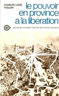 Le Pouvoir en province à la Libération