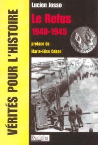 Le refus : 1940-1945