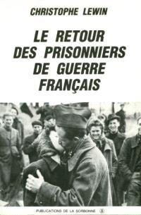 Le Retour des prisonniers de guerre français : naissance et développement de la F.N.P.G., 1944-1952