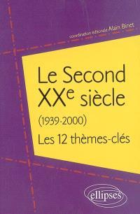 Le second XXe siècle (1939-2000) : les 12 thèmes clés