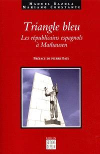 Le triangle bleu : les républicains espagnols à Mauthausen : 1940-1945