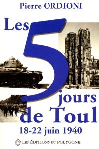 Les 5 jours de Toul, 18-22 juin 1940