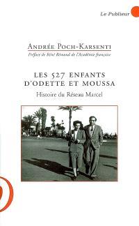 Les 527 enfants d'Odette et Moussa : histoire du réseau Marcel