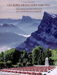 Les Alpes françaises, 1940-1944 : des montagnes-refuges aux montagnes-maquis