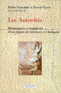 Les autorités : dynamiques et mutations d'une figure de référence à l'Antiquité