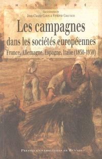 Les campagnes dans les sociétés européennes : France, Allemagne, Espagne, Italie (1830-1930)