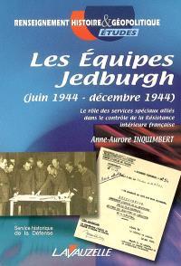 Les équipes Jedburgh (juin 1944-décembre 1944) : le rôle des services spéciaux alliés dans le contrôle de la Résistance intérieure française