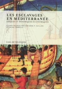 Les esclavages en Méditerranée : espaces et dynamiques économiques