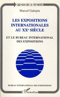 Les expositions internationales au XXe siècle et le Bureau international des expositions