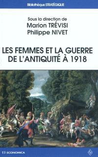 Les femmes et la guerre de l'Antiquité à 1918 : actes du colloque d'Amiens (15-16 novembre 2007)