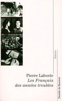 Les Français des années troubles : de la guerre d'Espagne à la Libération