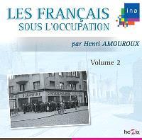 Les Français sous l'Occupation. Volume 2